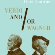 WAGNER, VERDI AND SHAKESPEARE: WITH PETER CONRAD